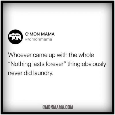 C'MON MAMA STAY AT HOME MOM LAUNDRY LASTS FOREVER