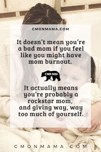 mom burnout not a bad mom