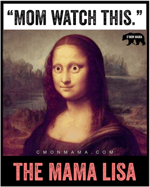 C'MON MAMA THE MAMA LISA kids say mom watch this a million times