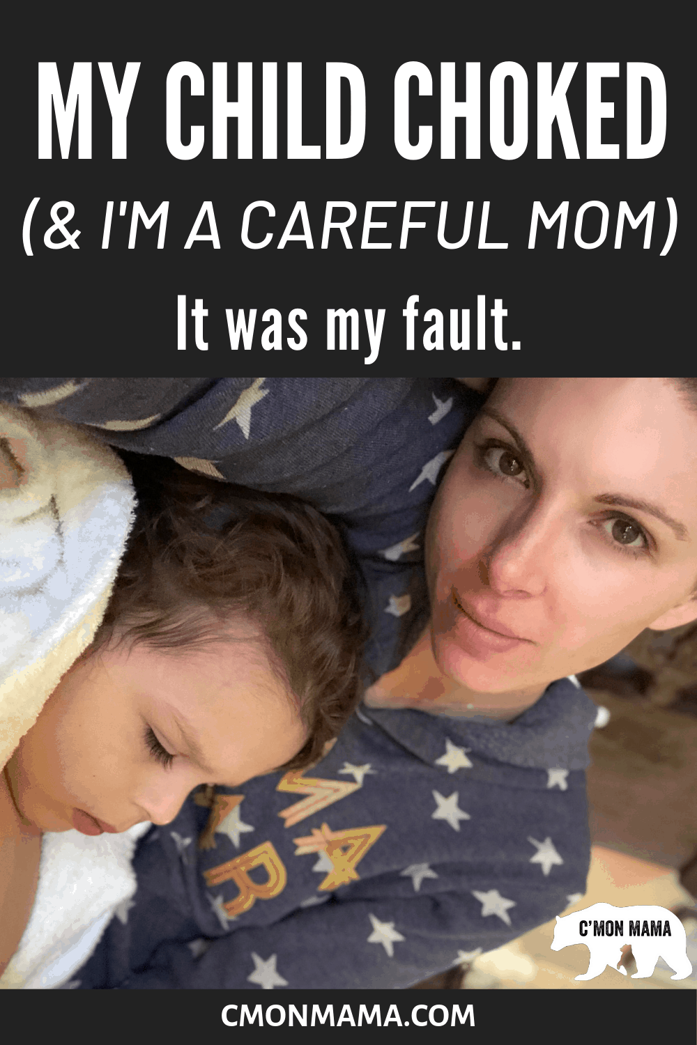 My Child Choked (& I'm a careful Mom). It was my fault.